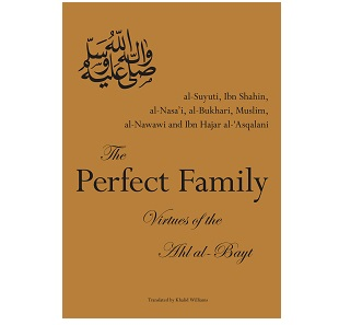 The Perfect Family – Virtues of the Ahl Al-Bayt